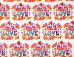 100% Viscose Twill - All We Need Is Love